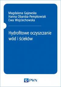 Hydrofitowe oczyszczanie wód i ścieków - Magdalena Gajewska - ebook