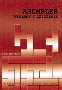 Asembler. Wykłady i ćwiczenia - Stanisław Kruk - ebook