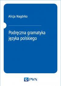 Podręczna gramatyka języka polskiego - Alicja Nagórko - ebook