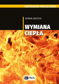 Inżynieria procesowa. Wymiana ciepła - Roman Zarzycki - ebook