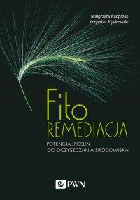 Fitoremediacja - Małgorzata Kacprzak - ebook