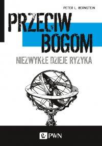 Przeciw bogom - Peter L. Bernstein - ebook