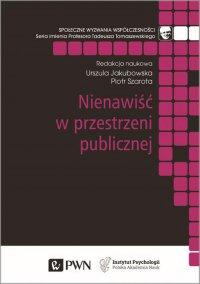Nienawiść w przestrzeni publicznej - Urszula Jakubowska - ebook
