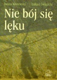 Nie bój się lęku - Iwona Koszewska - ebook