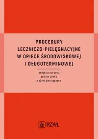 Procedury leczniczo-pielęgnacyjne w opiece środowiskowej i długoterminowej - Jolanta Lewko - ebook