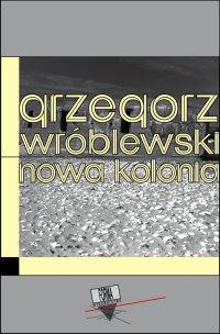 Nowa Kolonia - Grzegorz Wróblewski - ebook