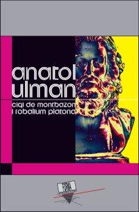 Cigi de Montbazon i Robalium Platona - Anatol Ulman - ebook