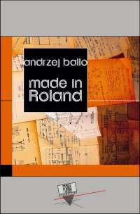 Made in Roland - Andrzej Ballo - ebook