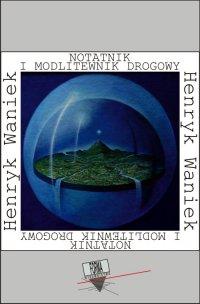 Notatnik i modlitewnik drogowy (1984-1994) - Henryk Waniek - ebook