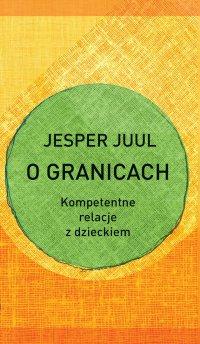 O granicach. Kompetentne relacje z dzieckiem - Jesper Juul - ebook