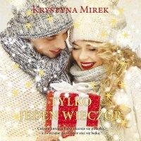 Tylko jeden wieczór - Krystyna Mirek - audiobook