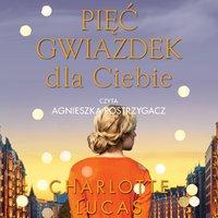 Pięć gwiazdek dla Ciebie - Charlotte Lucas - audiobook