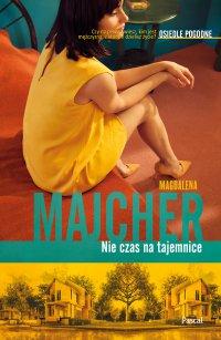 Nie czas na tajemnice - Magdalena Majcher - ebook