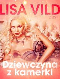 Dziewczyna z kamerki - Lisa Vild - ebook