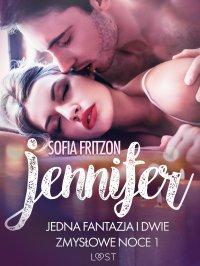 Jennifer. Jedna fantazja i dwie zmysłowe noce 1 - Sofia Fritzson - ebook