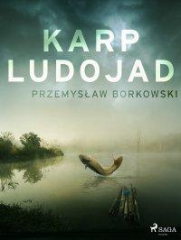 Karp ludojad - Przemysław Borkowski - ebook