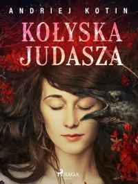 Kołyska Judasza - Andriej Kotin - ebook