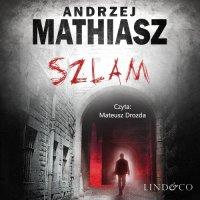 Szlam - Andrzej Mathiasz - audiobook