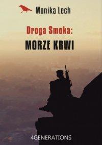 Droga Smoka: Morze krwi - Monika Lech - ebook
