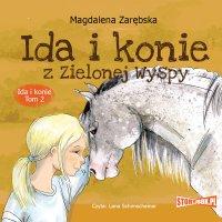 Ida i konie. Tom 2. Ida i konie z Zielonej Wyspy - Magdalena Zarębska - audiobook
