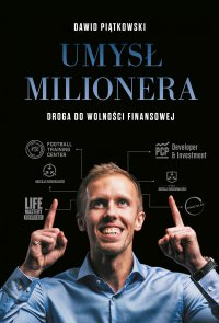 Umysł milionera. Droga do wolności finansowej - Dawid Piątkowski - ebook
