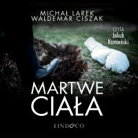 Martwe ciała - Michał Larek - audiobook