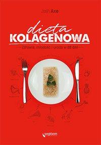 Dieta kolagenowa. Zdrowie, młodość i uroda w 28 dni - Josh Axe - ebook