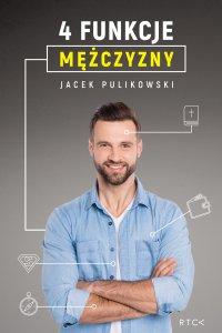 4 funkcje mężczyzny - Jacek Pulikowski - ebook