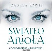 Światło anioła - Izabela Zawis - audiobook
