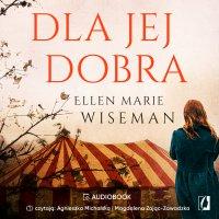 Dla jej dobra - Ellen Marie Wiseman - audiobook