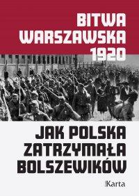 Bitwa warszawska. Jak Polska zatrzymała bolszewików - Opracowanie zbiorowe - ebook