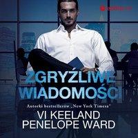 Zgryźliwe wiadomości - Vi Keeland - audiobook