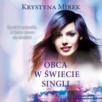 Obca w świecie singli - Krystyna Mirek - audiobook