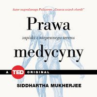 Prawa medycyny. Zapiski z niepewnego terenu - Siddhartha Mukherjee - audiobook