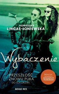 Wybaczenie. Łatwopalni. Tom 3 - Agnieszka Lingas-Łoniewska - ebook