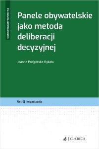 Panele obywatelskie jako metoda deliberacji decyzyjnej - Joanna Podgórska-Rykała - ebook