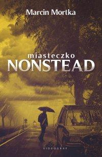Miasteczko Nonstead - Marcin Mortka - ebook