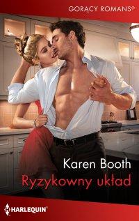 Ryzykowny układ - Karen Booth - ebook