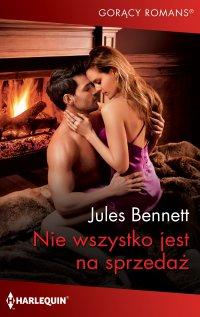 Nie wszystko jest na sprzedaż - Jules Bennett - ebook
