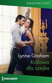Królowa dla szejka - Lynne Graham - ebook