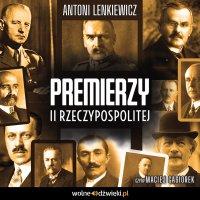 Premierzy II Rzeczypospolitej - Antoni Lenkiewicz - audiobook