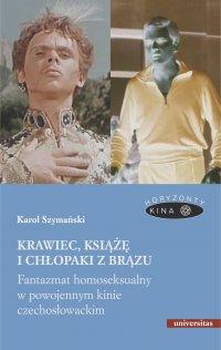 Krawiec, książę i chłopaki z brązu. Fantazmat homoseksualny w powojennym kinie czechosłowackim - Karol Szymański - ebook