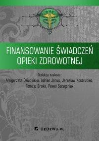 Finansowanie świadczeń opieki zdrowotnej - Małgorzata Dziubińska - ebook