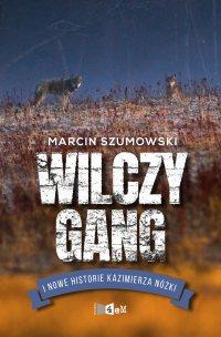 Wilczy gang i nowe historie Kazimierza Nóżki - Marcin Szumowski - ebook