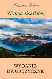 Wyspa skarbów. Wydanie dwujęzyczne polsko-angielskie - Robert Louis Stevenson - ebook