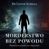 Morderstwo bez powodu - Dr Lester Sumrall - audiobook