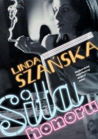 Siła honoru - Linda Szańska - ebook