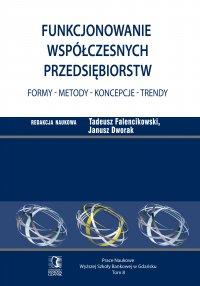 Funkcjonowanie współczesnych przedsiębiorstw. Formy – metody – koncepcje – trendy. Tom 8 - Tadeusz Falencikowski - ebook