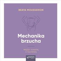 Mechanika brzucha - Beata Mousserion - audiobook