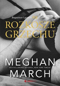 Rozkosze grzechu. Bogactwo i grzech #3 - Meghan March - ebook